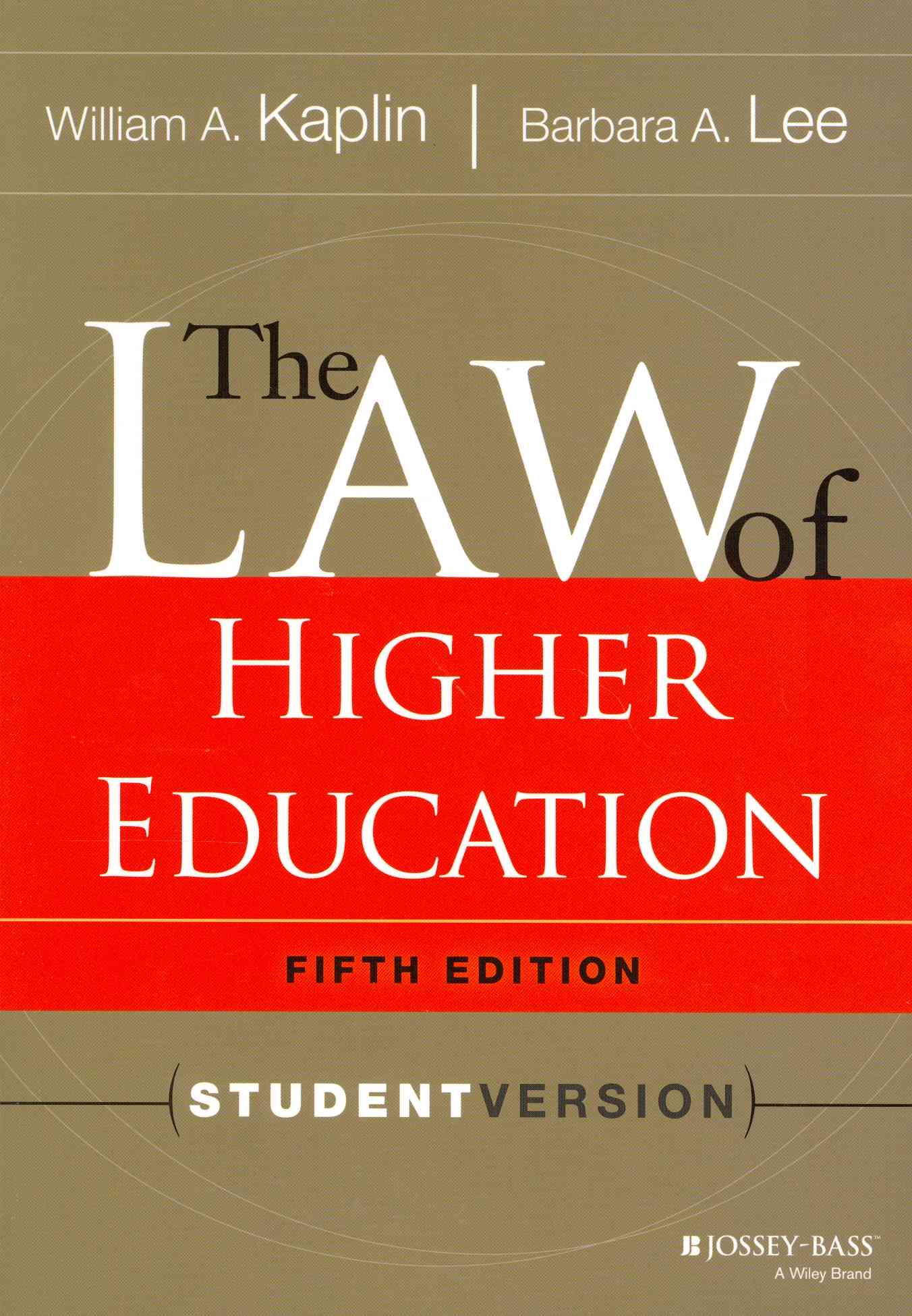 The Law of Higher Education By Kaplin, William A./ Lee, Barbara A.