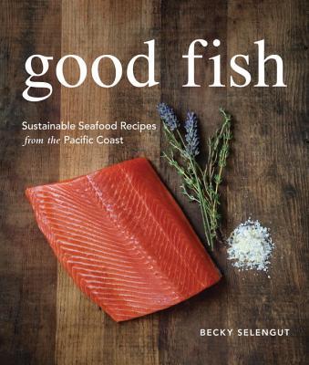 Good Fish By Selengut, Becky
